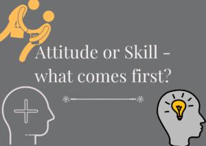 attitude versus skill